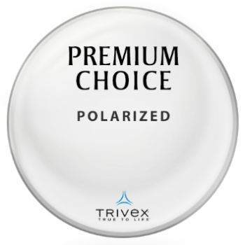 Premium Choice Polarized - Trivex Lenses